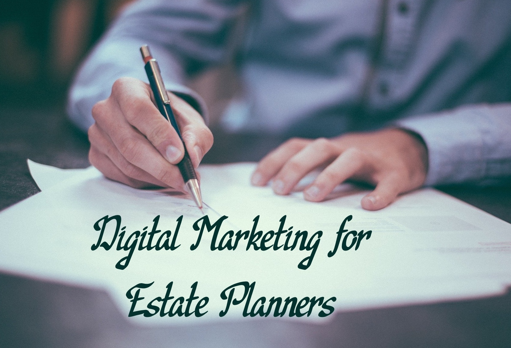 Digital marketing for estate planners