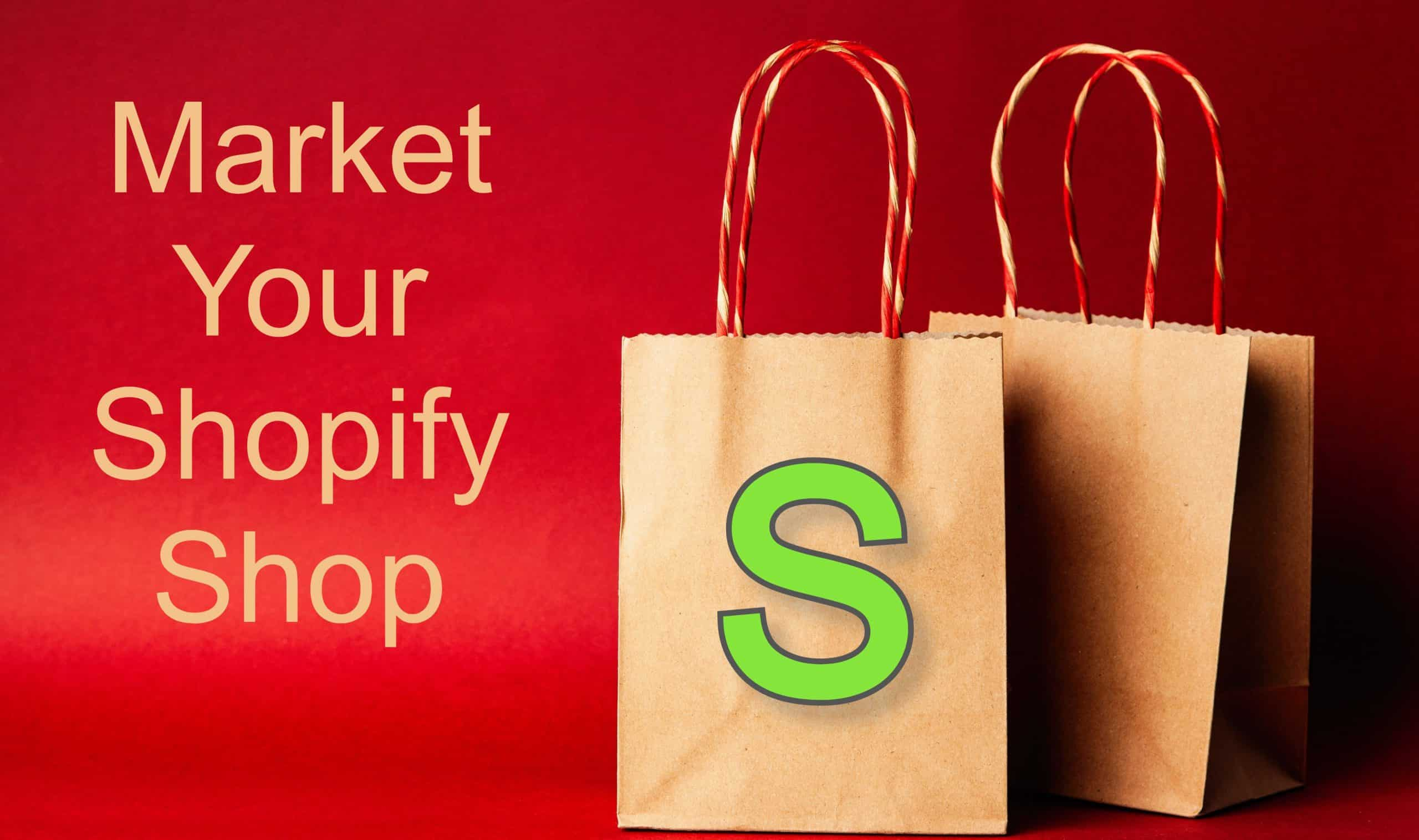 Market your Shopify shop