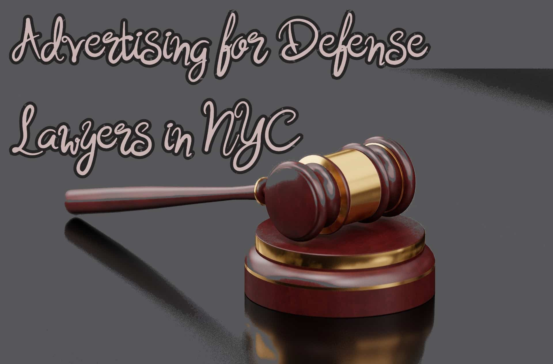 Advertising for defense lawyers in New York nearby
