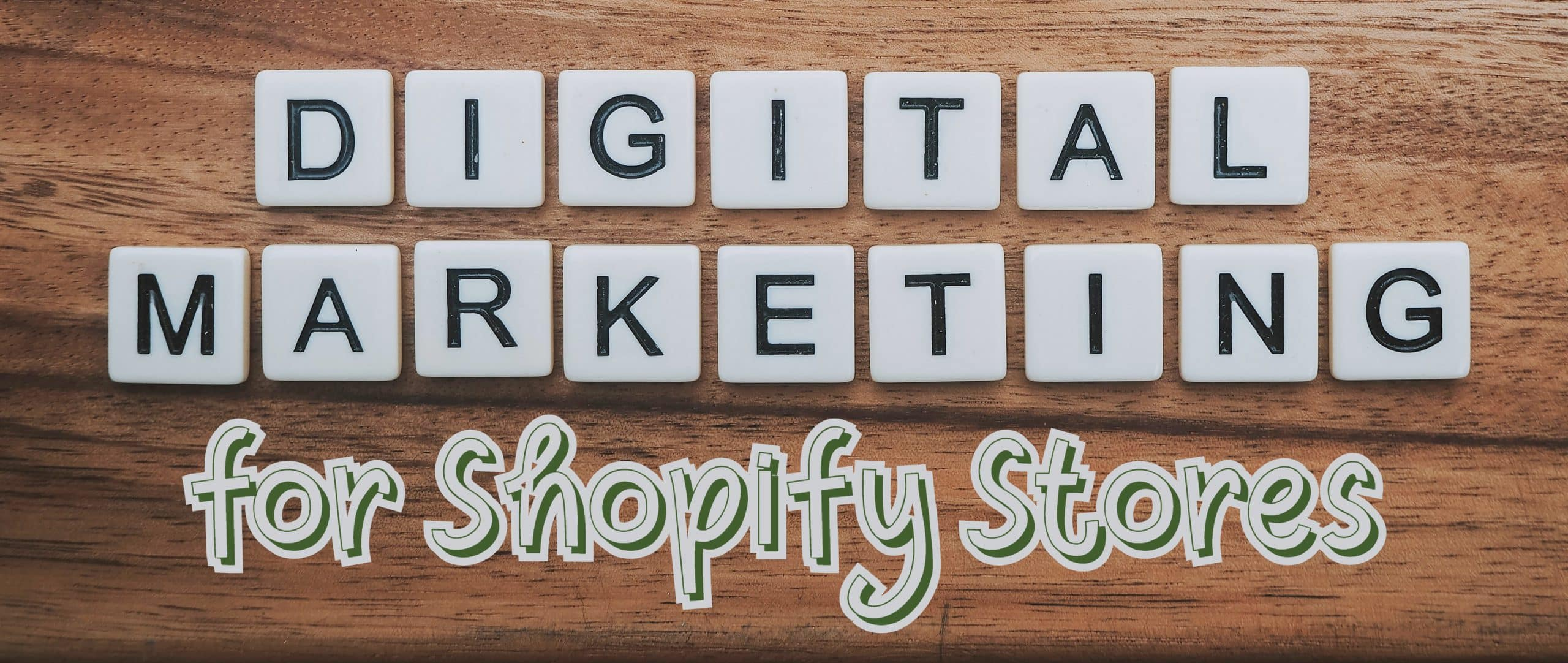 Digital marketing for Shopify stores