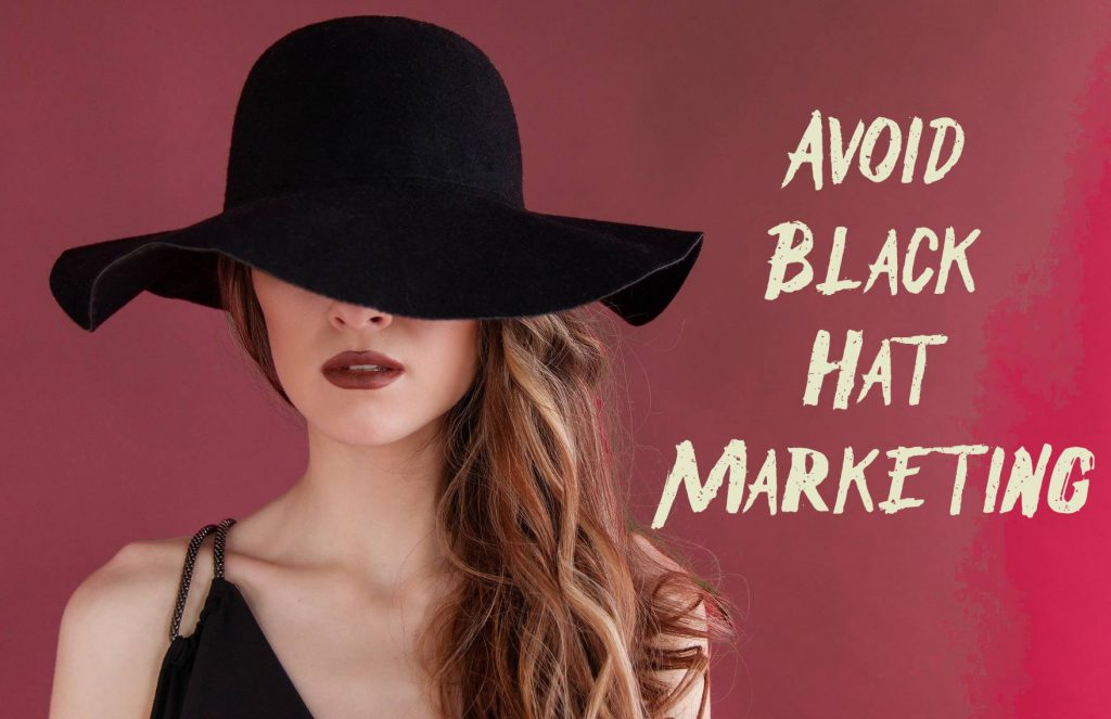 Don't use black hat marketing